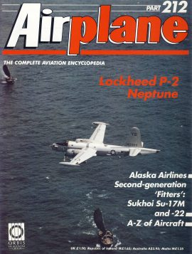 Airplane Magazine part 212 ORBIS Lockheed P-2 Neptune ALASKA AIRLINES Very good. Writing on cover. Please see large photo for more information and view condition.