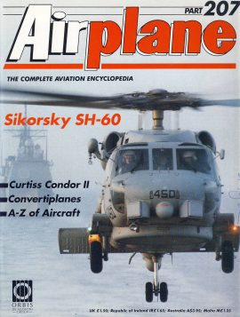Airplane Magazine part 207 Sikorsky SH-60 ORBIS Curtiss Condo II Very good. Writing on cover. Please see large photo for more information and view condition.