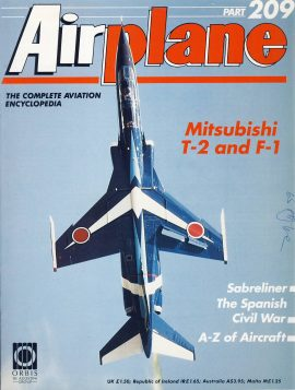 Airplane Magazine part 209 Mitsubishi T-2 F-1 ORBIS Sabreliner Spanish Civil War Very good. Writing on cover. Please see large photo for more information and view condition.