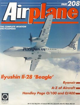 Airplane Magazine part 208 ORBIS Ilyushin Il-28 Beagle RYANAIR Very good. Light scuffs and writing on cover. Please see large photo for more information and view condition.