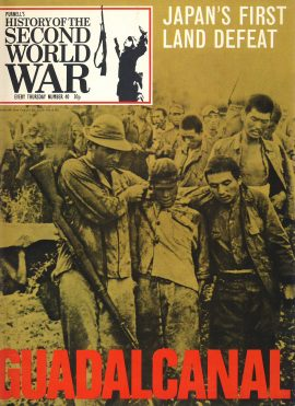 History of the Second World War Magazine #40 Japan's First Land Defeat GUADALCANAL A vintage Purnell's weekly magazine in good read condition. Please see larger photo and full description for details.