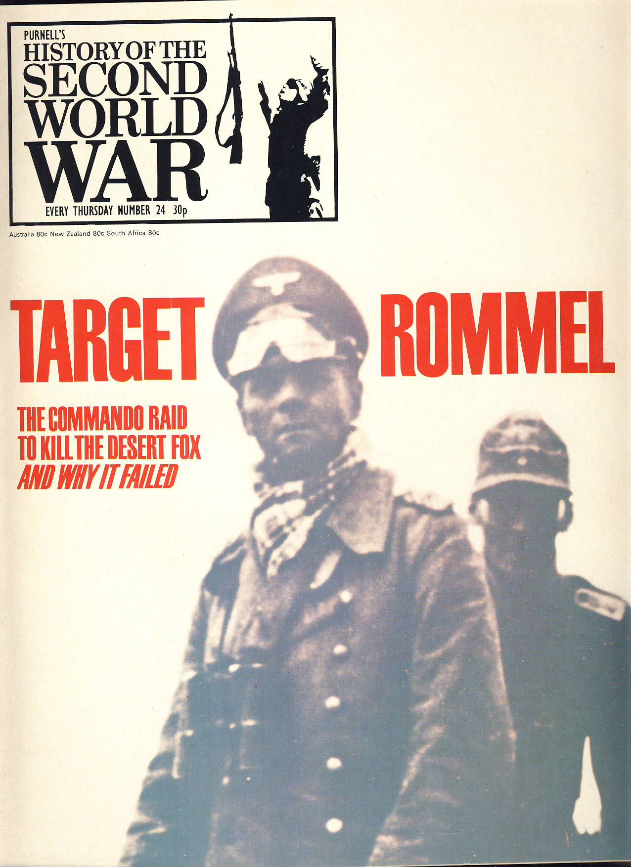 History of the Second World War Magazine #24 Commando Raid to Kill the Desert Fox. TARGET ROMMEL and why it failed. A vintage Purnell's weekly magazine in good read condition. Please see larger photo and full description for details.