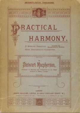 PRACTICAL HARMONY by Stewart Macpherson vintage learn music book ref351 Large paperback 162 pages teaching about Harmony.  Measures approx 18cm x 25cm. Unsure of date - Preface to First Edition dated January 1894 - Pre-owned book in good condition for age. Text clean and bright. Please see large photo for more details.