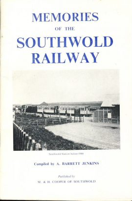Memories of Southwold Railway 1983 booklet ref358 Compiled by A Barrett Jenkins seventh edition 33 pages. Pre-owned booklet in good condition for age. Please see large photo for more details.
