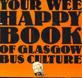 Your Wee Happy Book of Glasgow Bus Culture 1990 FIRST EDITION ref360 Pre-owned publication in good condition for age. Measures approx 21cm x 20cm - 46 pages.  Please see large photo for more details.