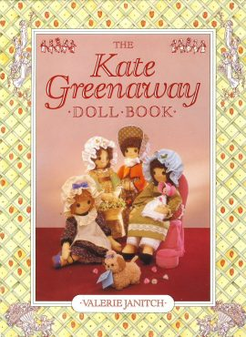 The Kate Greenaway Doll Book patterns & instructions Valerie Janitch 1987 ref379 Pre-owned book in very good clean intact condition for age. Please see large photo for more details.