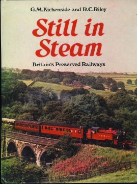 Still in Steam by GM Kichenside and RC Riley hardback book ref381 Britain's Preserved Railways Ian Allen 1969. Pre-owned book in good clean condition for age. Please see large photo for more details.