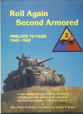 Roll Again Second Armored Prelude to Fame 1940 - 1943 hardback book ref390 1988 A tank commanders story of the formation