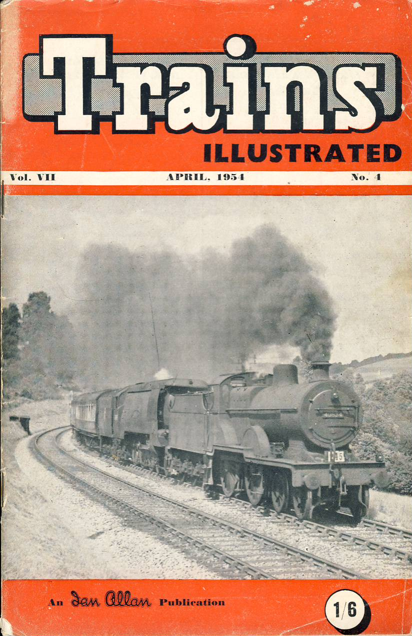 April 1954 Trains Illustrated Ian Allan magazine ref001 A1 Pines Express on cover heading for the Mendips. Please read the full description and see photo.