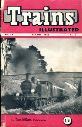 "January 1956 Trains Illustrated Ian Allan magazine ref002 A1 S.R. Class ""E4"" 0-6-2T No.32581 on cover climbs Forest Row bank. Please read the full description and see photo."