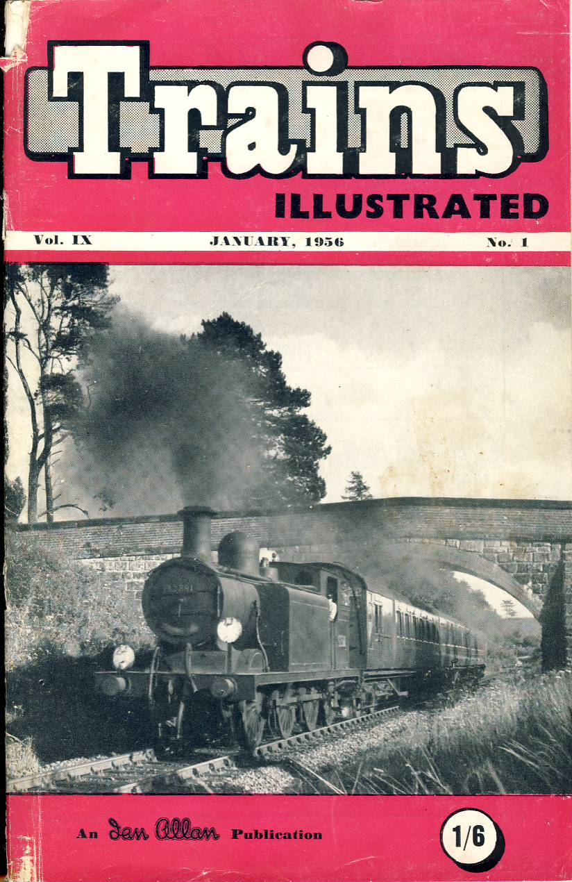 """January 1956 Trains Illustrated Ian Allan magazine ref002 A1 S.R. Class """"E4"""" 0-6-2T No.32581 on cover climbs Forest Row bank. Please read the full description and see photo."""