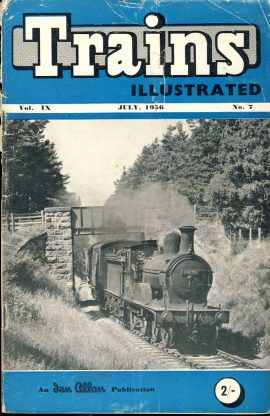 July 1956 Trains Illustrated Ian Allan magazine ref008 A1 The 1pm Boat of Garten-Craigellachia on cover. Please read the full description and see photo.