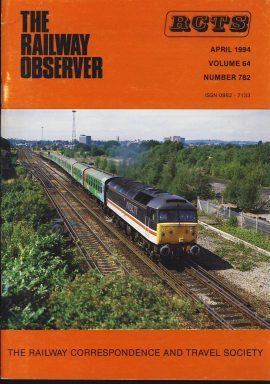 April 1994 Vol64  No782 RCTS Railway Observer magazine ref0026 A1 47832 Tamar pulls away from Ashford on cover. Please read the full description and see photo.