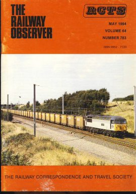 May 1994 Vol.64 No.783 RCTS Railway Observer magazine ref0027 A1  Please read the full description and see photo.