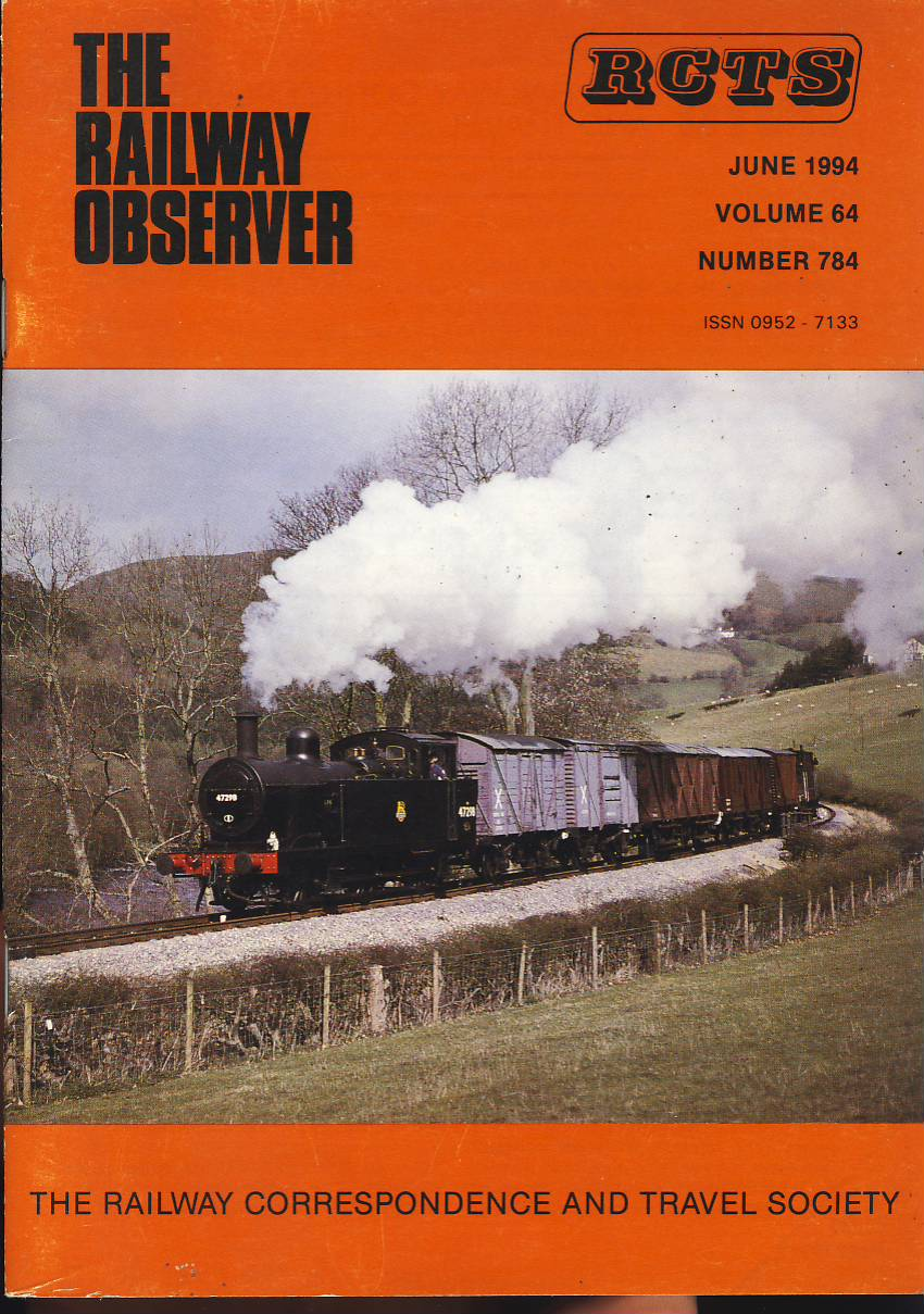 June 1994 Vol.64 No.784 RCTS Railway Observer magazine ref0028 A1 47298 on cover. Please read the full description and see photo.
