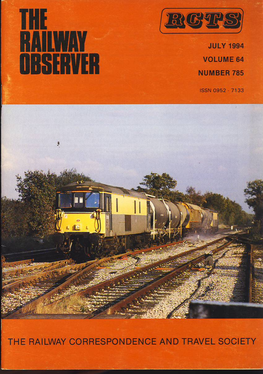 July 1994 Vol.64 No.785 RCTS Railway Observer magazine ref0031 A1 73138 + 73108 passing Godstone en route from Tonbridge on cover. Please read the full description and see photo.