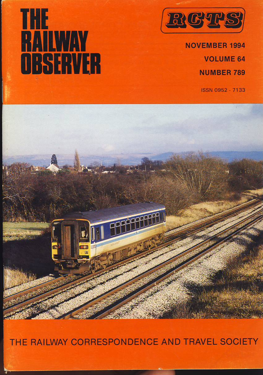November 1994 Vol.64 No.789 RCTS Railway Observer magazine ref003 A1 A Cl. 153 nears Cheltenham on cover. Please read the full description and see photo.
