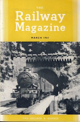 The Railway Magazine March 1961 ref0040 A1 Pioneer Castle on cover. Please read the full description and see photo.