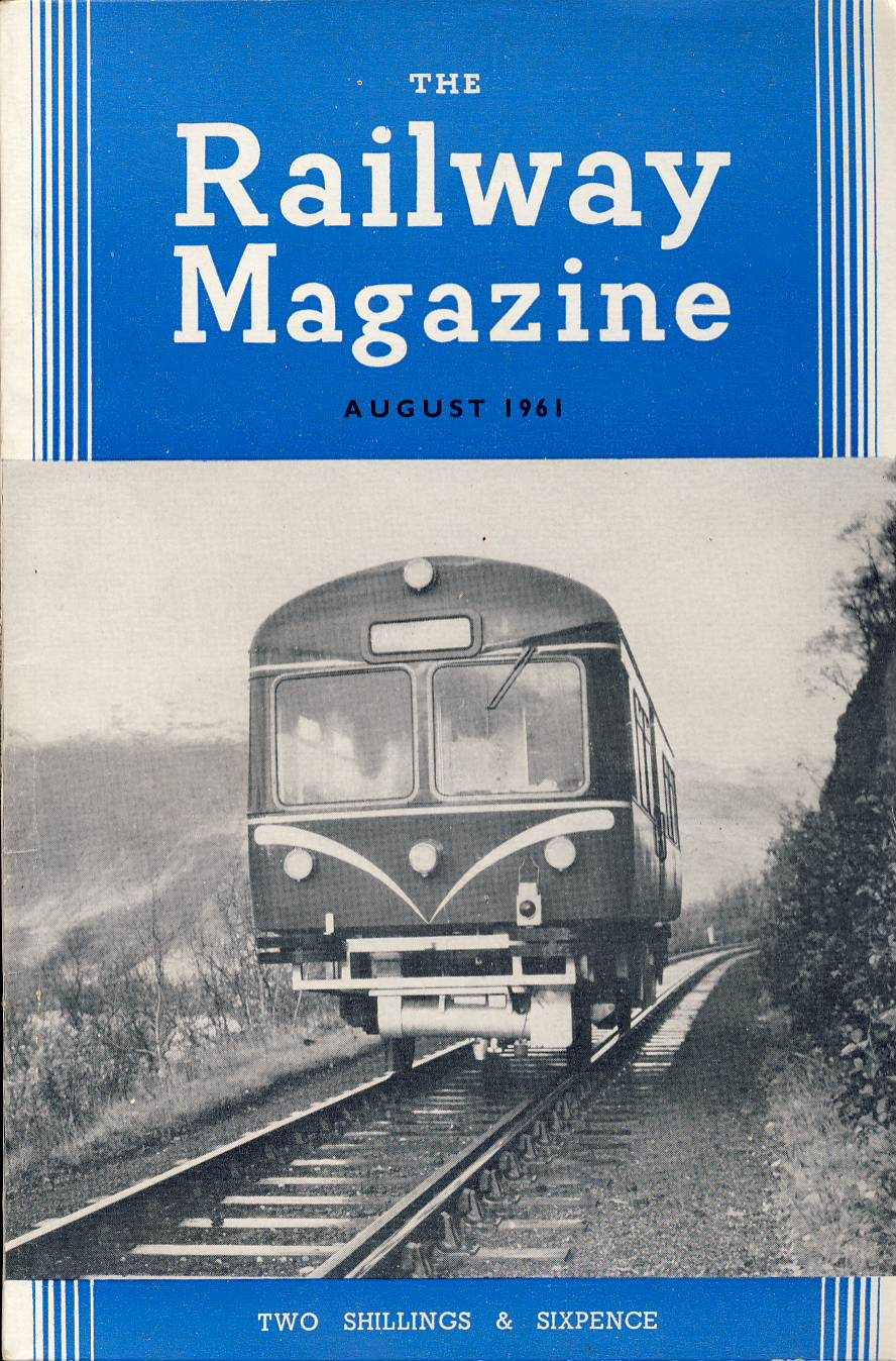 The Railway Magazine August 1961 ref0042 A1 Diesel railbus above Loch Long on cover. Please read the full description and see photo.