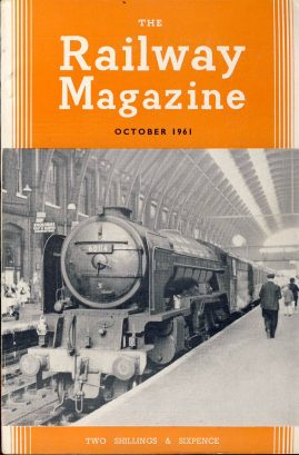 The Railway Magazine October 1961 ref0043 A1 Class A1 Pacific 60114 on cover. Please read the full description and see photo.