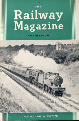 The Railway Magazine November 1961 ref0044 A1 Northbound Pines Express near Wellow on cover. Please read the full description and see photo.
