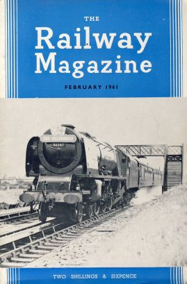 The Railway Magazine February 1961 ref0046 A1 Pacific no.46247 City of Liverpool on cover. Please read the full description and see photo.