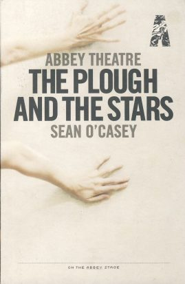 The Plough and the Stars SEAN O CASEY 2010 Abbey Theatre programme ref0050 A1 This programme is in the form of a paperback book containing information about the production with cast list and photos. NB It is not the play. Pre-owned item.