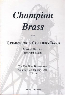 2011 Grimethorpe Colliery Band Pavilion Bournemouth Theatre programme ref0063 A1 Champion Brass concert MD Howard Evans -  Bornemouth on cover. Pre-owned item. Measures approx  15cm x 21cm 12 pages