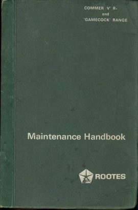 1969 Vehicle Commer VC Range and Gamecock Range ROOTES Maintenance Handbook ref0074 A1 Issued by Rootes Motors Ltd Dunstable Bedfordshire No.986 Part No.6601 457.  104 pages with fold out electrical plans / layouts. Vintage Pre-owned item.