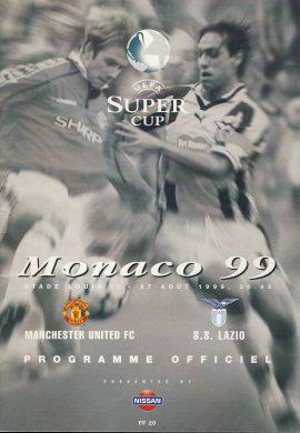 UEFA SUPER CUP Monaco 1999 Man Utd v S.S. Lazio OFFICIAL PROGRAMME ref0090 A1 50 pages measures approx 21cm x 30cm  Pre-owned item.