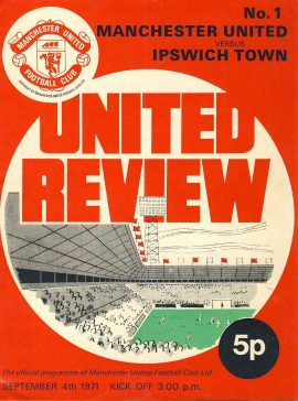 Sept 4th 1971 Manchester Utd v Ipswich Town official programme no.1 ref0102 A1 with Football league review magazine in middle showing ALAN GOWLING on cover. Pre-owned item.