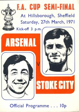 FA Cup Semi-Final Hillsborough Sheffield 1971 Arsenal v Stoke City official programme ref0107 A1 Saturday 27th March 1971 GORDON BANKS Pre-owned item.