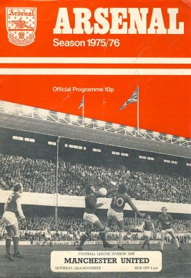 ARSENAL Season 1975-79 Manchester United Sat 22nd Nov official programme ref0112 A1 Football League Division One - pictures in middle of Peter Simpson with family. Pre-owned item.