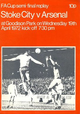 1972 FA Cup semi-final replay Stoke City v Arsenal official programme ref0113 A1 held at Goodison Park Wed 19th April 1972. Pre-owned item.