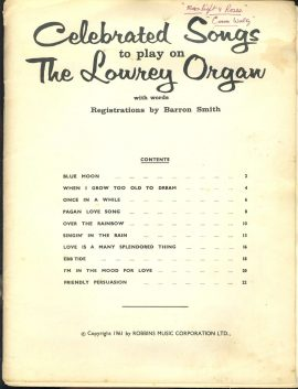 1961 Lowrey Organ Celebrated Songs to Play Songbook ref101525 24 pages music and words by Robbins Music Corporation Ltd. Pre-owned item.