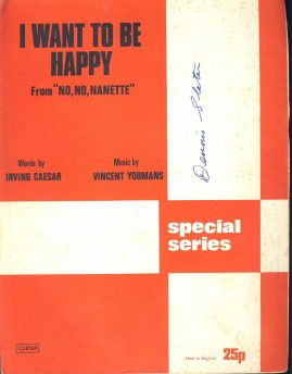 I Want to be Happy from NO NO NANETTE vintage sheet music ref101536 music and words by Irving Caesar and Vincent Youmans special series made in England 6 PAGE publication Pre-owned item.