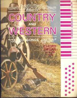 Alberts Country and Western Songs CHORD ORGAN sheet music Album no.18 ref101544  music and words 10 page Songbook Pre-owned item.