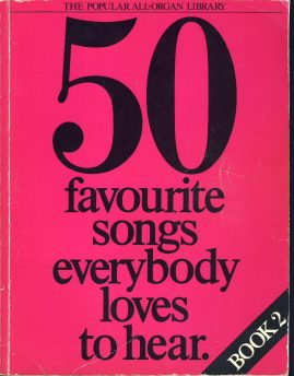 1978 ORGAN sheetmusic Songbook 50 favourite songs ref101550 music and words 136 pages from the Popular All-Organ Library of songs everbody loves to hear. Book #2 arraned by Kenneth Baker - Wis Publications. Pre-owned item.