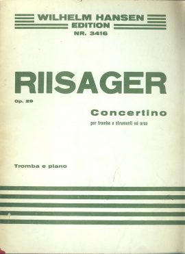 RIISAGER Op.29 Tromba e Piano CONCERTINO sheet music book ref101552 20 PAGES PLUS 2 pull outs for Tromba in B and Tromba in C. Undated Wilhelm Hansen Edition Nr.3416 Pre-owned item.