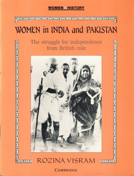 Women in India and Pakistan ROZINA VISRAM paperback 1992 ref101581 The struggle for independence from British Rule. Cambridge University Press Women in History 64 page paperback / booklet pre-owned in good read condition.