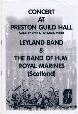 NOV 2000 Leyland Band & H.M. Royal Marines Scotland Concert PRESTON GUILD HALL ref101676 pre-owned in good condition. Measure approx 29cm x 21cm 12 page brochure / programme