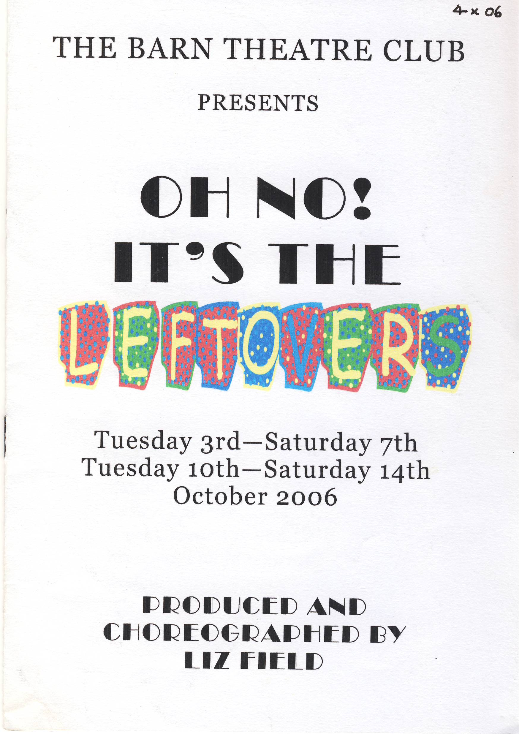 2006 Oh NO Its the Leftovers Vintage THE BARN Theatre CLUB Programme ref101712 Vintage booklet / brochure is pre-owned in used condition. Measure approx 21cm x 15cm