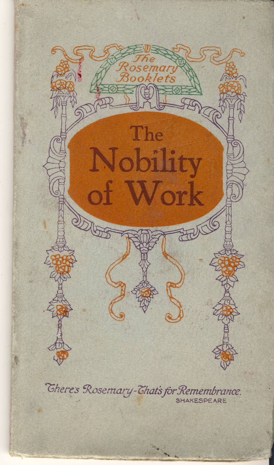 QUOTES The Nobility of Work circa 1920s vintage Rosemary booklet refS5 measures approx  15cm x  9cm 48 pages - pre-owned in good condition. Printed by Shadwell and Son Manchester