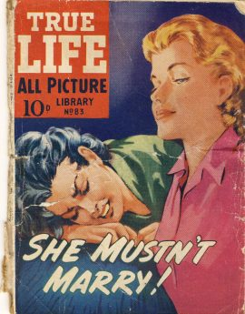 She Mustn't Marry! No.83 TRUE LIFE ALL PICTURE LIBRARY vintage magazine refS5 a pre-owned vintage item in well read poor condition. Wear and tear. Please read full description.