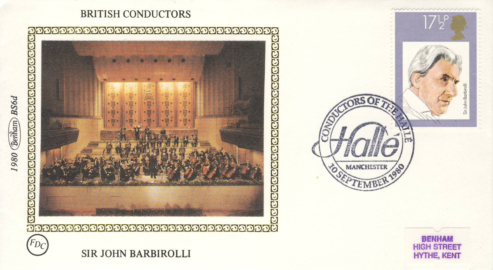 1980 BS6d Sir John Barbirolli BRITISH CONDUCTORS stamps Benham Sm Silk Cover refF511Postmarked HALLE MANCHESTER. Very good condition. Unsealed with insert card. Ideal for gift