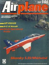 Airplane Magazine part 146 ORBIS Sikorsky S.55 Whirlwind LET 410/610