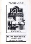 2002 The Mill st Sonning FUNNY ABOUT LOVE Vintage Theatre Programme ref101711