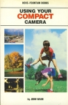 Using Your COMPACT CAMERA by John Wade 1988 Paperback Book refS4