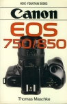 Canon EOS 750/850 By Thoma Maschke 1989 Paperback Book refS4