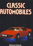 Classic Automobiles by Richard Nichols 1987 HB Book with DJ ref1006 (1)